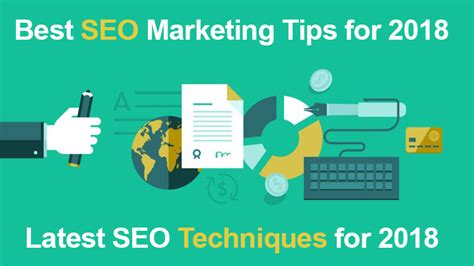 Seo Marketing Techniques by Best Seo Marketing Tips For 2018 Seo Techniques 2018