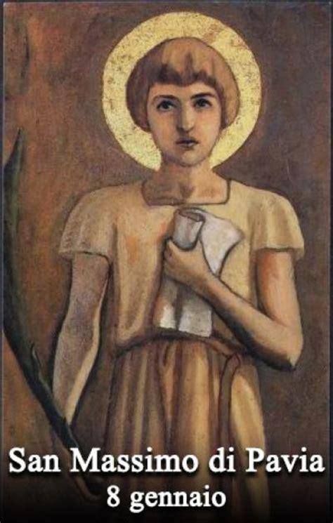 santo patrono pavia il santo giorno 8 gennaio san massimo di pavia non
