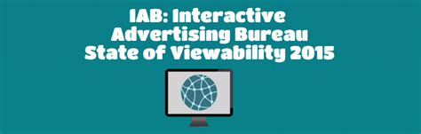 advertising bureau iab on viewability 2015 digitaladblog
