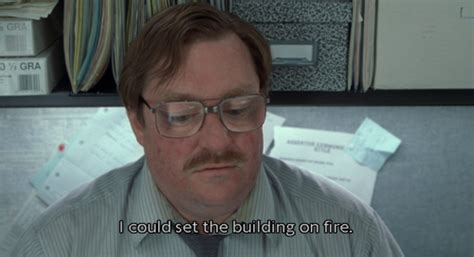 Office Space Milton Quotes by Office Space Milton Cake Quotes Quotesgram