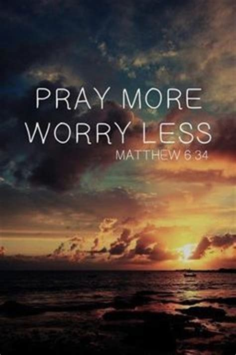 pray  worry  pictures   images