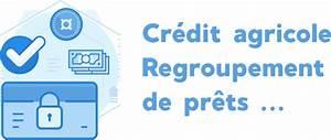 Pret Relais Credit Agricole : rachat de cr dit au cr dit agricole avis simulation ~ Gottalentnigeria.com Avis de Voitures