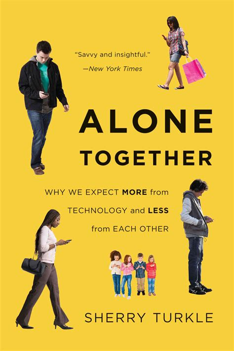 Alone Together…  Sherry Turkle  Art & Thoughts