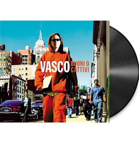 Vasco Vinile by Acquista Vinile Vasco Buoni O Cattivi 2 Lp Originale