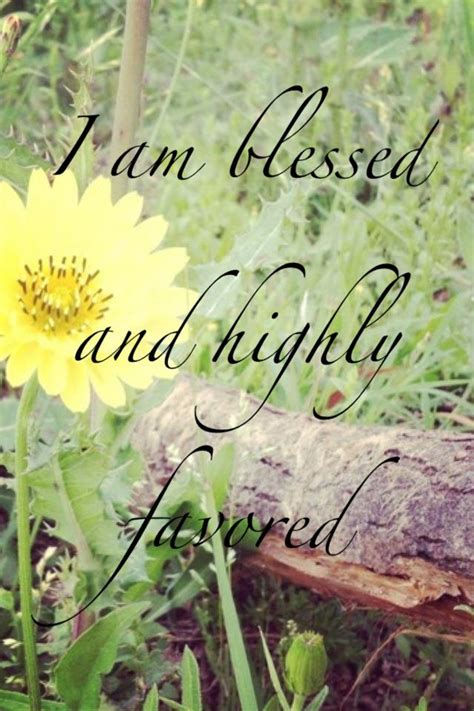Blessed And Highly Favored Quotes. QuotesGram