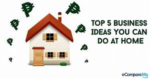 Top 5 Business Ideas You Can Do At Home