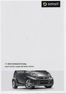 Smart Bedienungsanleitung 451 : smart fortwo coupe cabrio typ 451 2013 betriebsanleitung handbuch ba ebay ~ Eleganceandgraceweddings.com Haus und Dekorationen