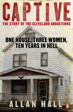 captive  story   cleveland abductions  allan hall reviews discussion bookclubs lists