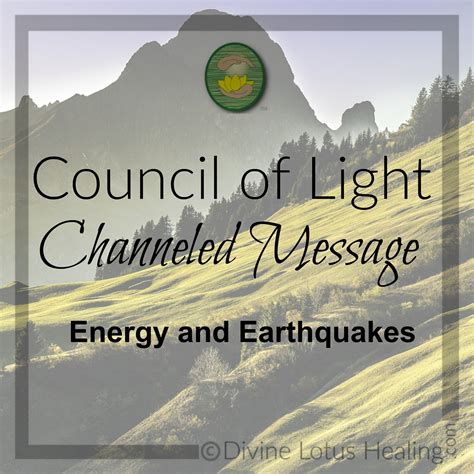 Council Of Light by Council Of Light Channeled Message Energy And Earthquakes