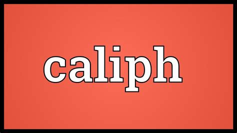 Caliph Meaning