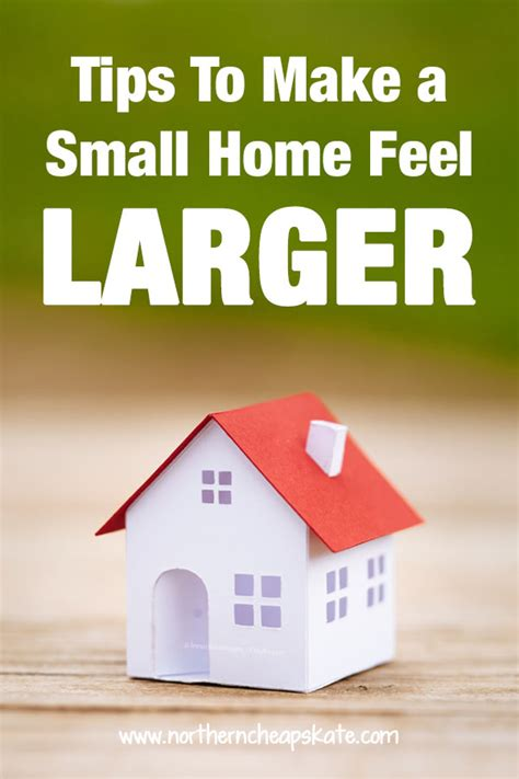 tips to building a house tips to make a small home feel larger