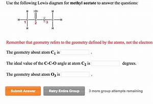 Solved  Use The Following Lewis Diagram For Methyl Acetate
