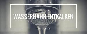 Brotbackautomat Ohne Loch : wasserhahn entkalken einfach und schnell so funktioniert 39 s ~ Frokenaadalensverden.com Haus und Dekorationen