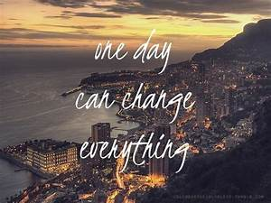 one day can change everything pictures photos and images