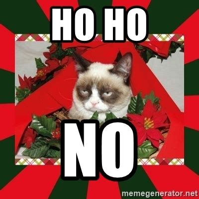 Ho Memes - ho ho no grumpy cat on christmas meme generator
