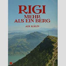 Rigi  Mehr Als Ein Berg « Bergliteratur