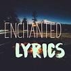 Enchanted Lyrics - YouTube