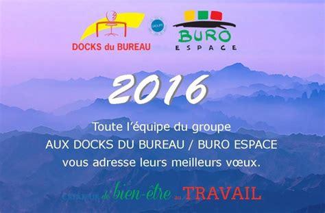 docks du bureau bonne ée aux docks du bureau buro espace