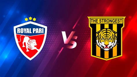 Royal Pari vs The Strongest EN VIVO ONLINE: Primera ...