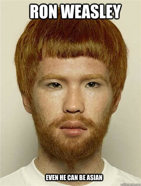 Ron Weasley Meme - ron weasley even he can be asian ron weasly asian quickmeme