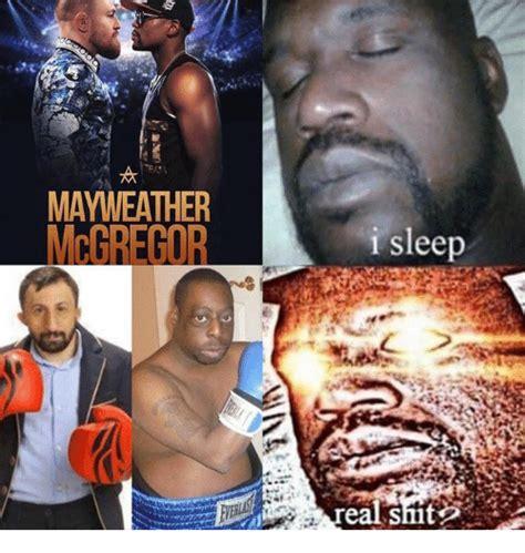 Mayweather Mcgregor Memes - mayweather mcgregor i sleep mayweather meme on sizzle
