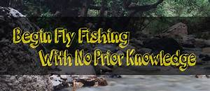 How To Start Fly Fishing  Beginners Guide