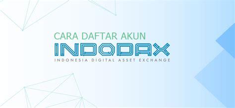 Indodax yang sebelumnya bernama bitcoin indonesia merupakan marketplace cryptocurrency terbesar di asia tenggara. Cara Daftar Akun Indodax - Indonesia Digital Asset
