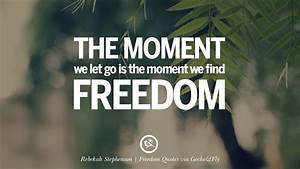 30 Inspiring Qu... Moment Of Freedom Quotes