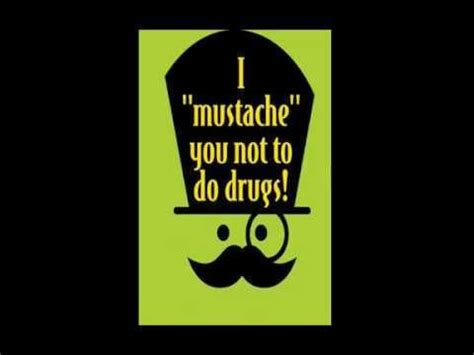 wednesday oct 29th quot i mustache you to say no to drugs