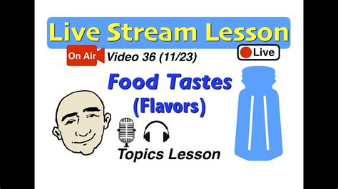 Mark Kulek Live Stream  How Does It Taste? (food Flavors)  36  English For Communication