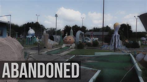 abandoned  mini golf  youtube