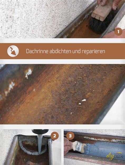dachrinne abdichten und reparieren anleitung tipps vom