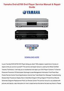 Yamaha Dvd S2700 Dvd Player Service Manual Re By