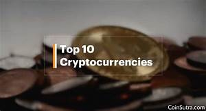 Top 10 Cryptocurrencies With Practical Use Cases