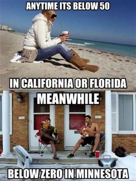 Minnesota Meme - the memes factory anytme it s below 50 in california or