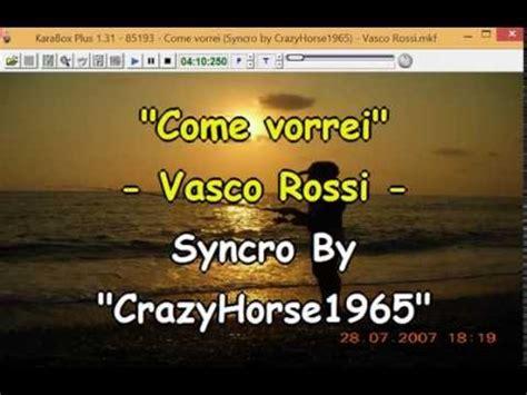 come vorrei vasco lyrics vasco come vorrei syncro by crazyhorse1965