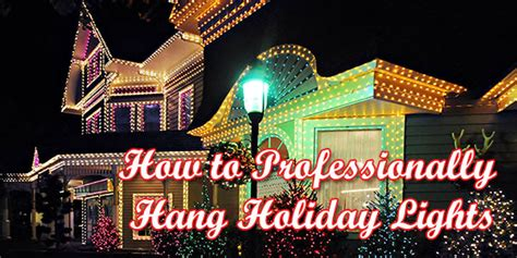 how to hang holiday lights how to professionally hang lights eclean magazine