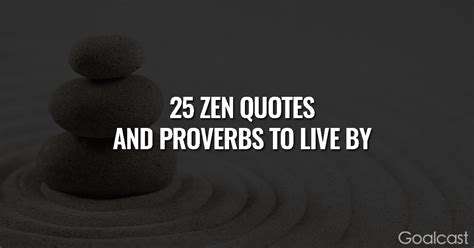25 zen quotes and proverbs to help you live your best
