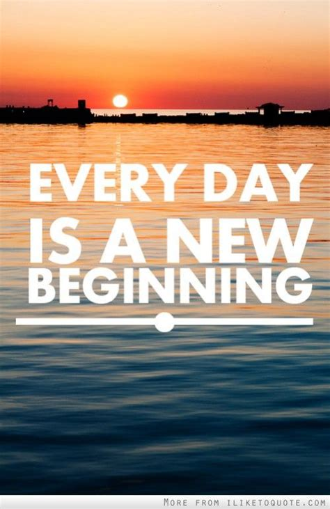 Everyday Is A New Beginning  New Life, A New Beginning And Boys