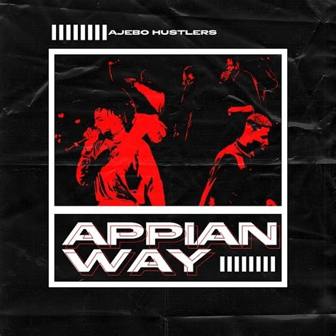 Ajebo Hustlers – Appian Way DOWNLOAD MP3 | Wadupnaija