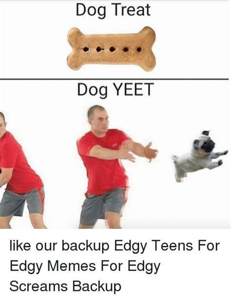 Memes For Teens - 25 best memes about yeet yeet memes