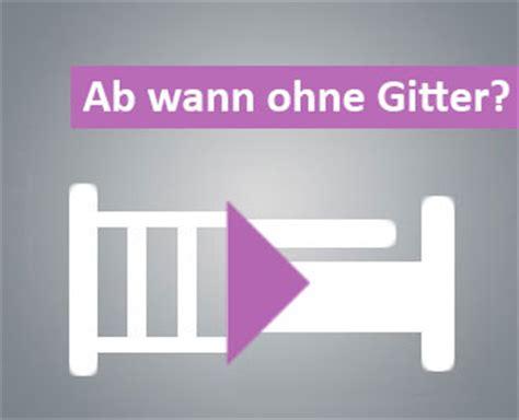 Ab Wann by Kinderbett Ab Wann Ohne Gitter Wann Gitterst 228 Be Weg