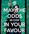 May the odds be ever in your favor Memes