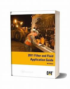 Caterpillar 2011 Filter And Fluid Application Guide 4th