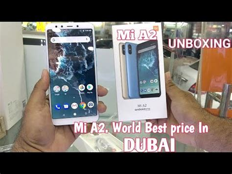mi a2 unboxing 32gb 4gb available in dubai