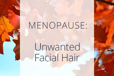 Unwanted Facial Hair After Menopause   Best Los Angeles G...