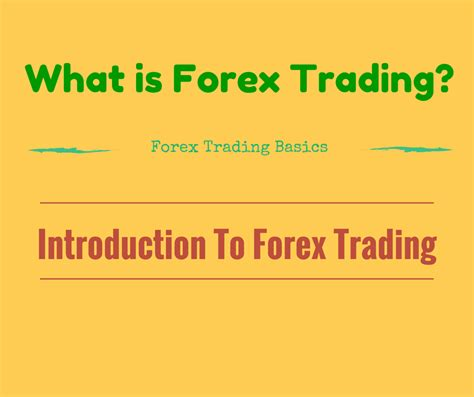 what is currency trading introduction to forex trading what is fx trading