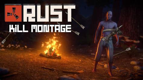 rust montage kill