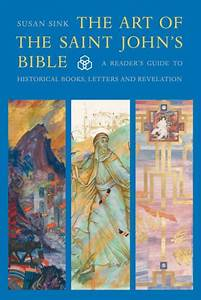 The Art Of The Saint John U0026 39 S Bible  A Reader U0026 39 S Guide To