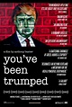 You've Been Trumped Movie Poster - IMP Awards
